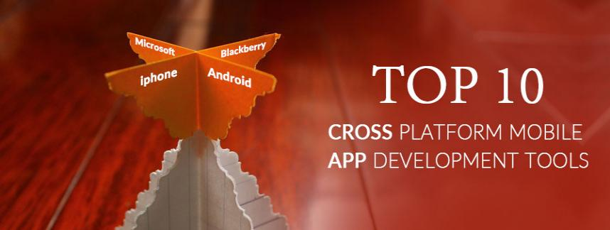 Top 10 Cross Platform mobile app development Tools