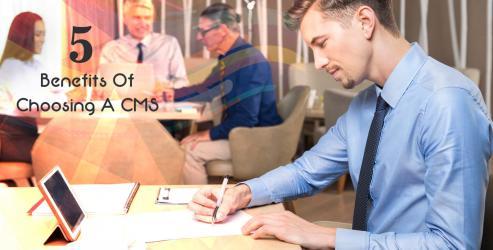5 Benefits Of Choosing A CMS Website Design And Development